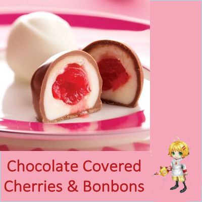 Chocolate Covered Cherries and Bon Bons