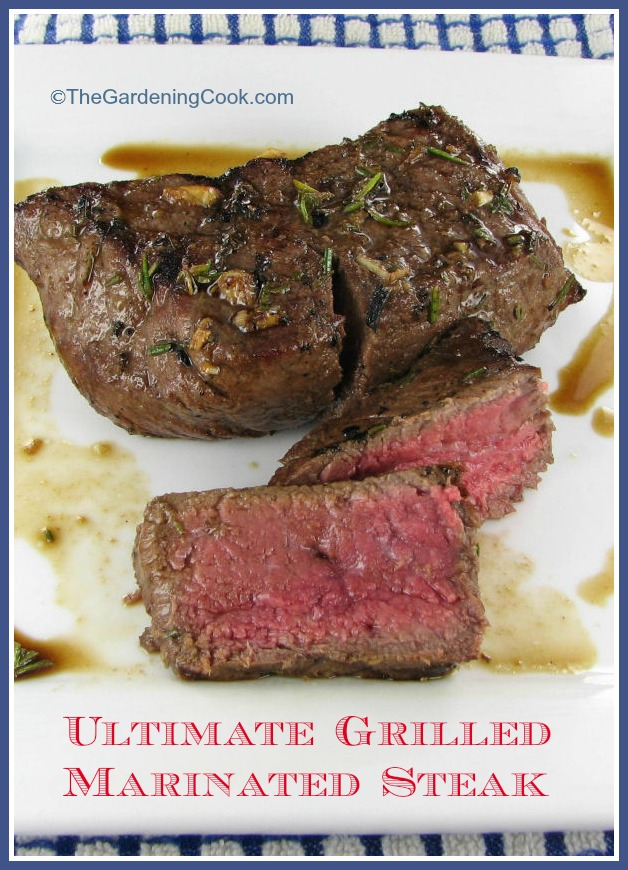 The Ultimate Grilled Marinated Steak - The Gardening Cook