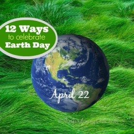 12 Ways to Celebrate Earth Day