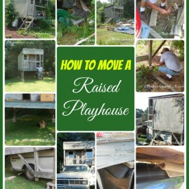 How to move a raised playhouse