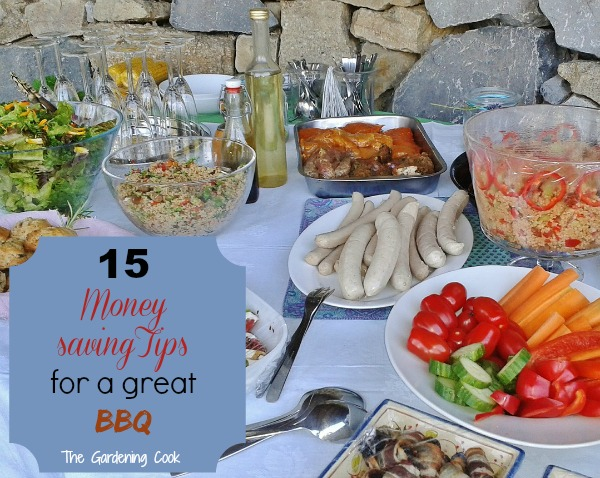 15 Money Saving tips for a great BBQ - thegardeningcook.com/15-money-saving-tips-bbq