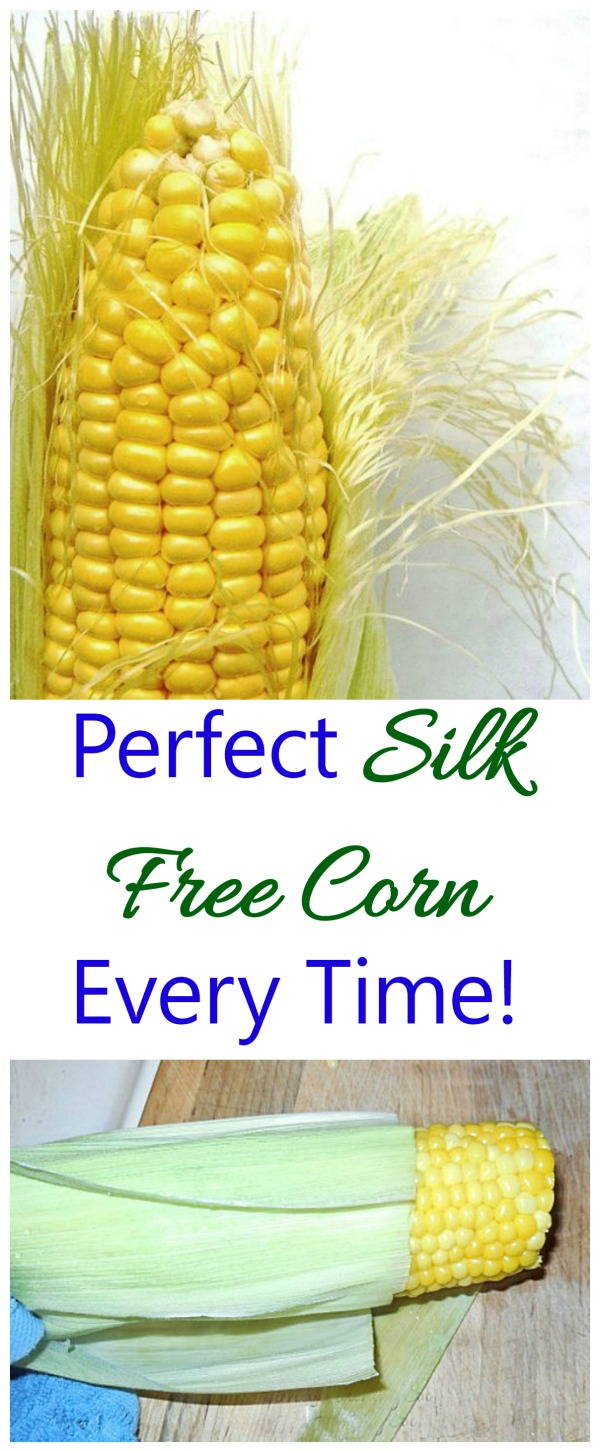 It's easy to get perfect SILK FREE corn every time with these easy tips