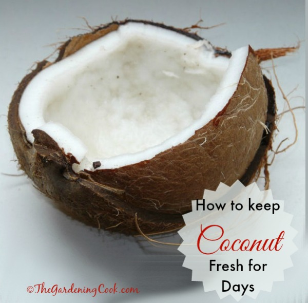 How to keep coconut fresh for days.