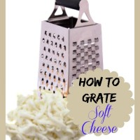How to easily grate soft cheese