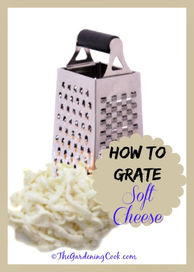 How to grate soft cheese