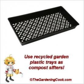 Recycle Garden trays as compost screens.