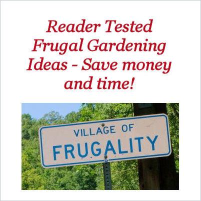 Reader Tested Frugal Gardening Tips