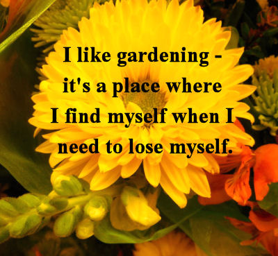 I like gardening Quote
