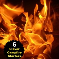 6 super clever campfire starters