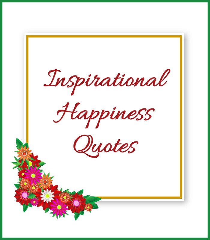 Inspirational Happiness Quotes