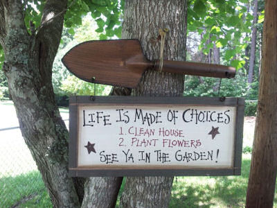 Cute Garden sign about choices