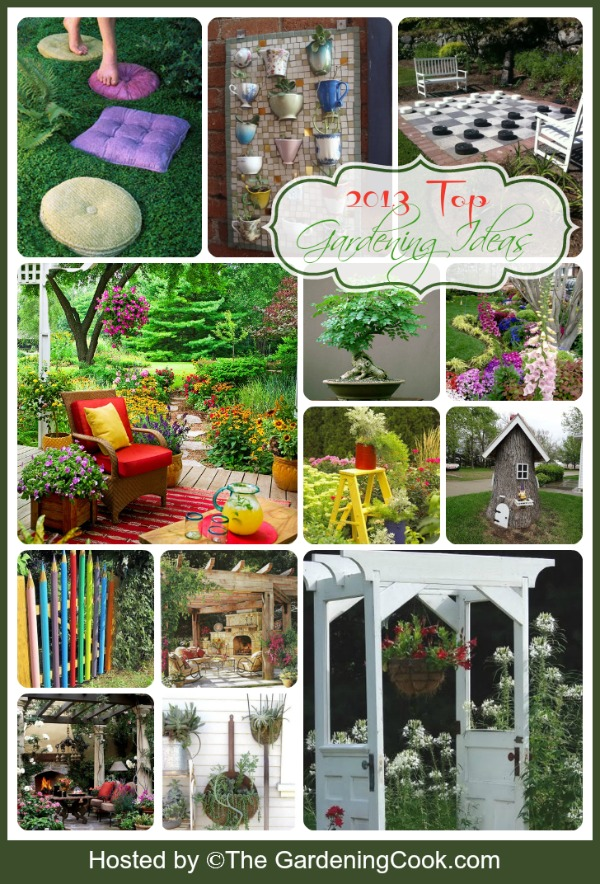 Round up of my Favorite Gardening ideas for 2013.