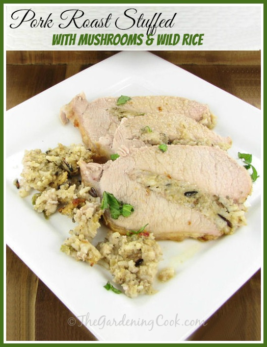Pork Roast Stuffed with Mushrooms and Wild Rice