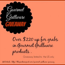 $220 up for grabs in a Gourment Grillware give away. Get details at Get details at thegardeningcook.com/gourmet-grillware-giveaway