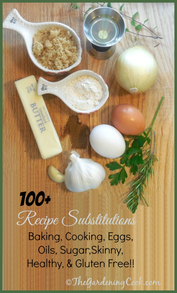 100+ Recipe Substitutes and Replacements - thegardeningcook.com/recipe-substitutes-replacements
