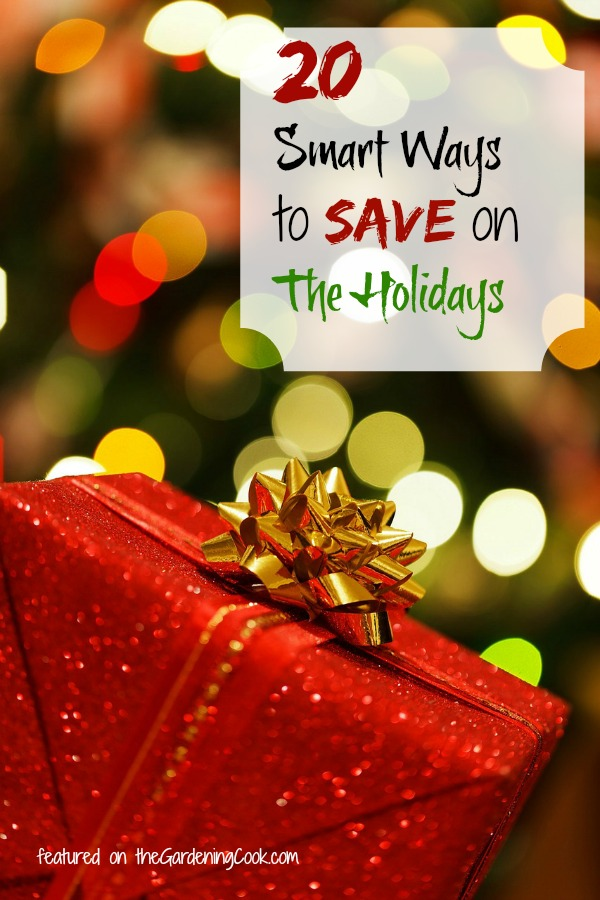 20 Smart frugal ways to save during the holidays - thegardeningcook.com/save-money-frugal-holiday-tips