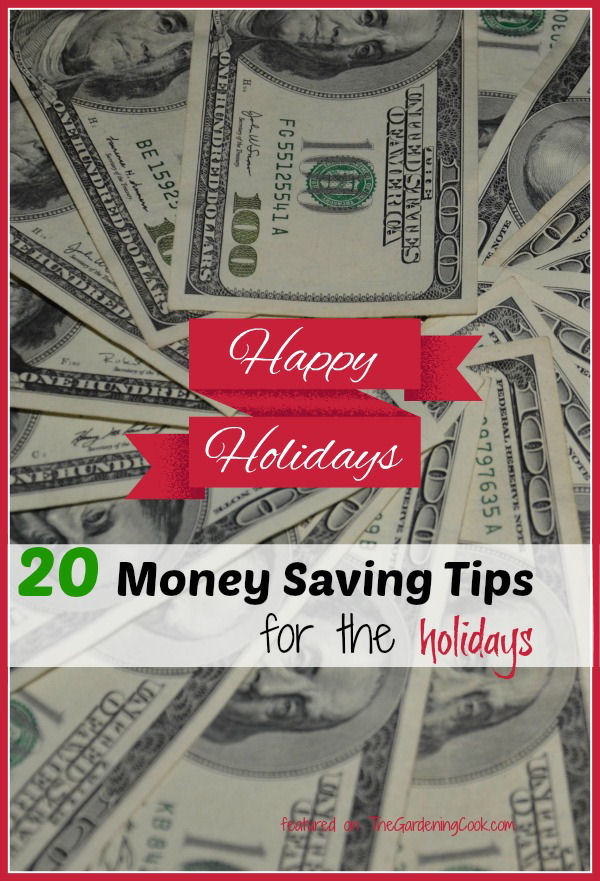 20 Money saving tips for the holidays - thegardeningcook.com/save-money-frugal-holiday-tips