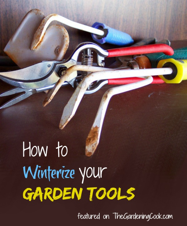 Winterize Garden Tools. 14 tips to prepare your garden tools for the winter. thegardeningcook.com/winterize-garden-tools
