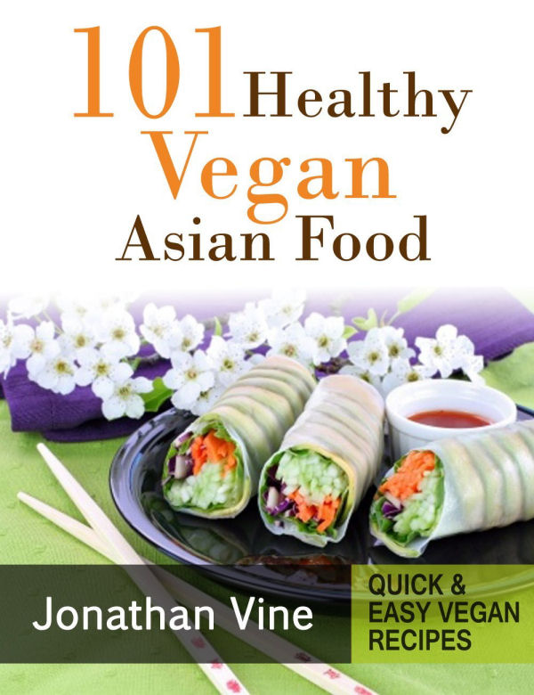 Ebook - 101 Healthy Vegan Asian Food Recipes