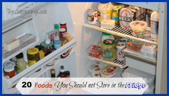 20 Foods you should not store in the fridge