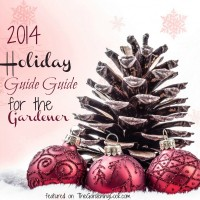 2014 Holiday Gardening Gift Guide