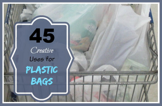 45 Uses For Plastic Grocery Bags