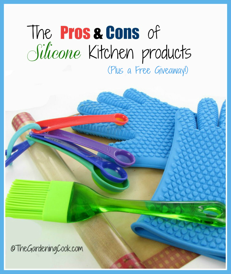 The pros and cons of silicone kitchen products plus a FREE GIVEAWAY!