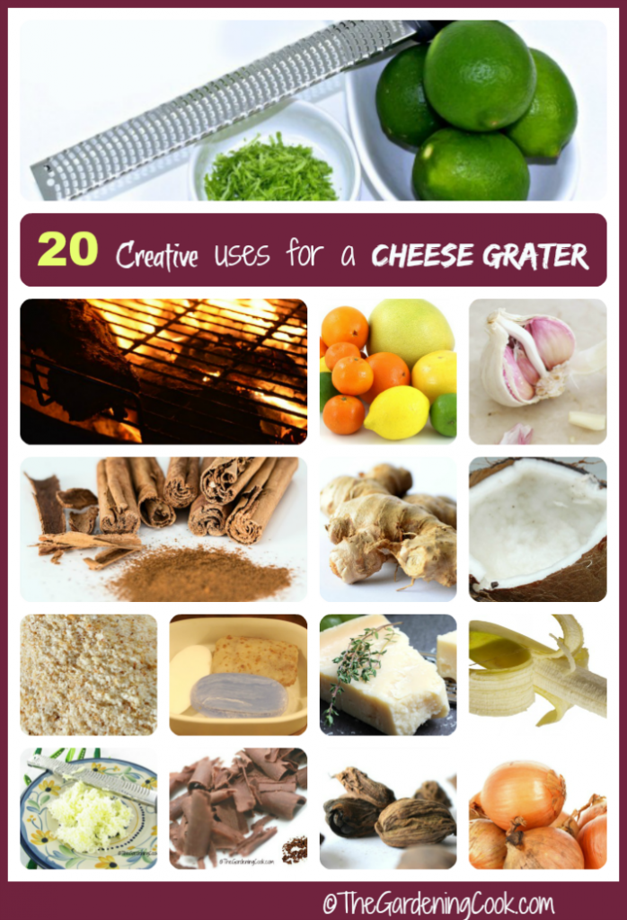 20 creative uses for a cheese grater - thegardeningcook.com/20-surprising-uses-for-a-cheese-grater