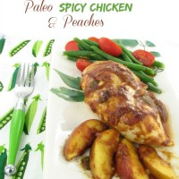 Spicy Paleo Chicken and peaches