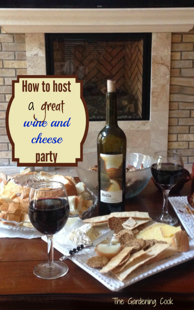 How to host the perfect wine and cheese party. thegardeningcook.com/perfect-wine-and-cheese-party