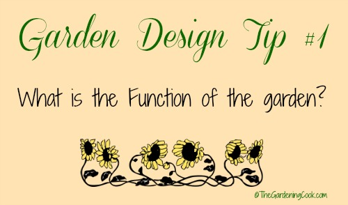 Garden Tip #1 What is the function of your garden going to be?
