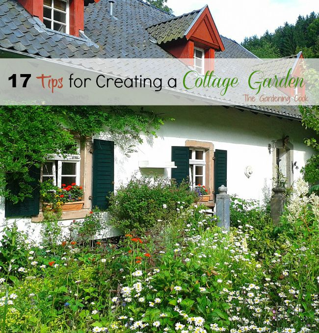 Creating the look of a cottage garden is easy if you follow these 17 tips