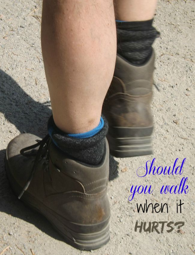 Should you walk when it hurts?  There answer may surprise you.