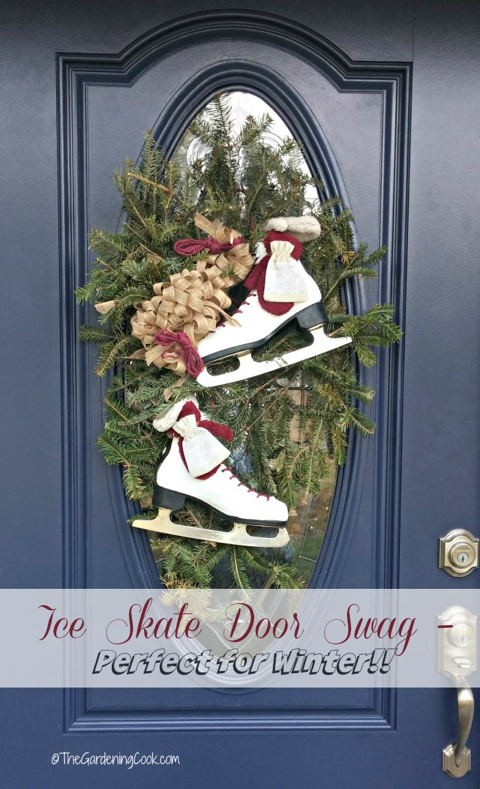 The temperatures have dropped we had an ice storm last week. This ice skate door swag is a make over from my Christmas project. thegardeningcook.com
