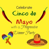 Celebrate Cinco de Mayo with a progressive dinner party