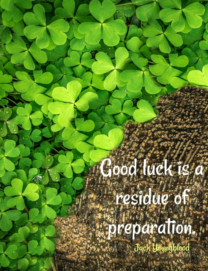Shamrocks and dirt with Jack Youngblood Quote Good luck is a residue of preparation.