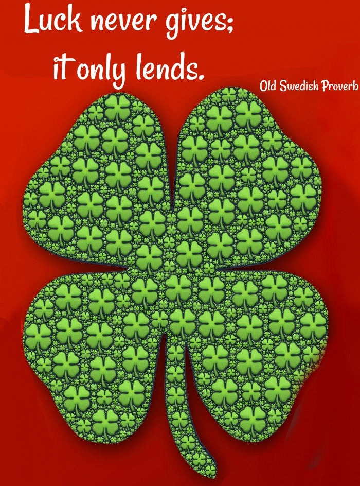 Shamrock covered in smaller shamrocks on a red background with Old Swedish Proverb about Luck