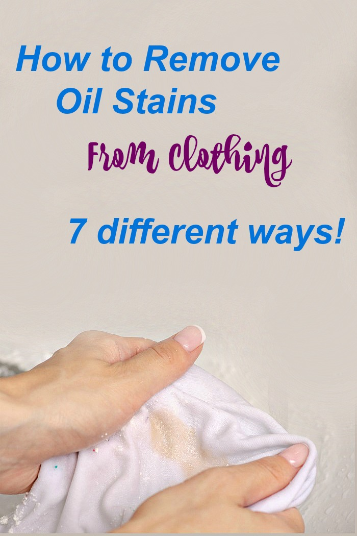 "Female hands holding a stained garment with words reading ""How to remove oil stains from clothing 7 different ways,"