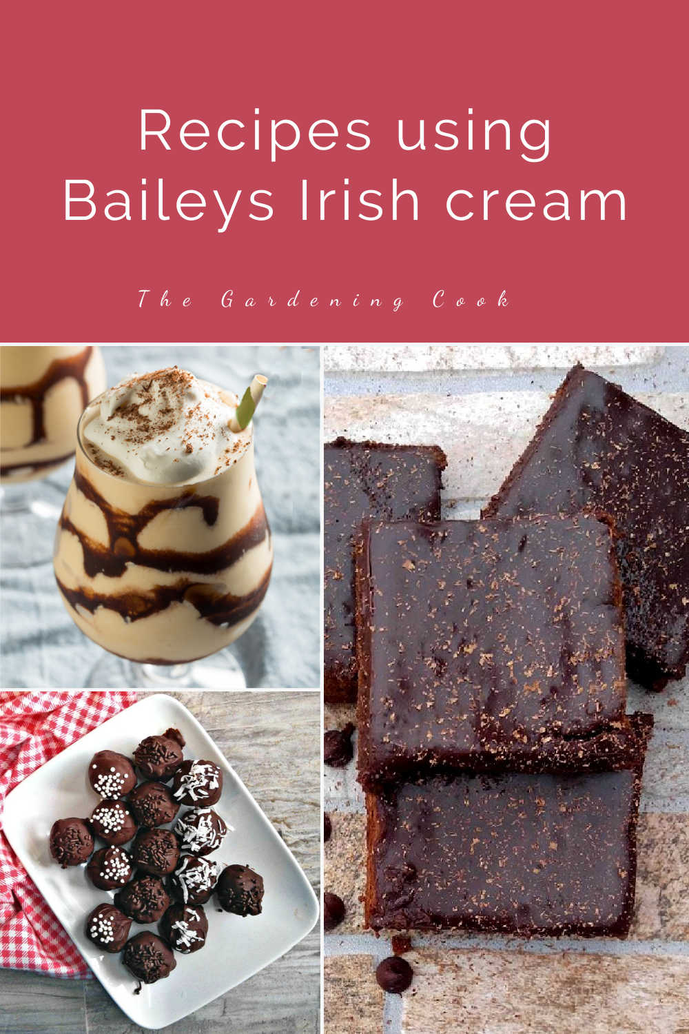 Brownies, truffles and drink in a collage with words reading Recipes using Baileys Irish cream