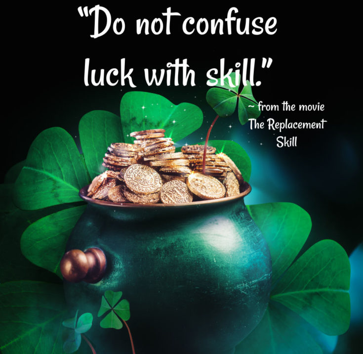 Pot of gold, money and shamrock with good luck quote from the movie The Replacement Killers.