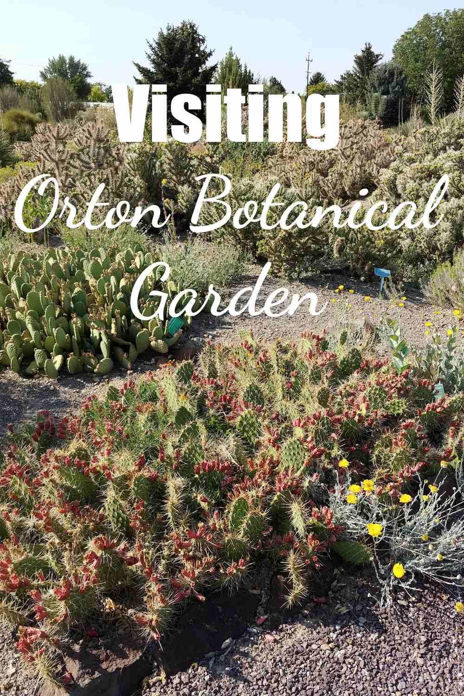 Desert garden scene with words Visiting Orton Botanical Garden.
